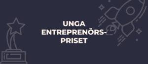 Unga entreprenörspriset – Sveriges nya talangtävling