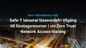Safe-T lanserar lösenordsfri Zero Trust Network Access-lösning